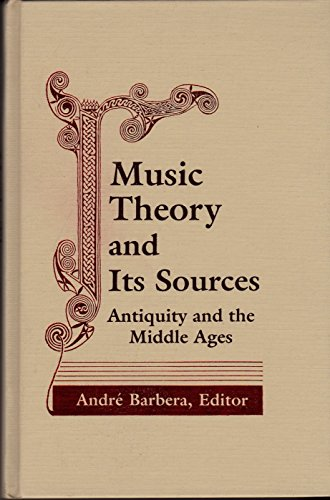 9780268013790: Music Theory and Its Sources: Antiquity and the Middle Ages