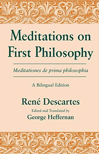 Meditations on First Philosophy/Meditationes de Prima Philosophia: Descartes, Rene