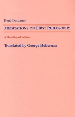 Meditations on First Philosophy: In Which the: Rene Descartes