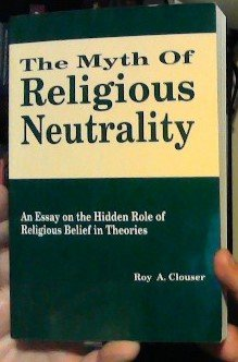 9780268013998: Myth of Religious Neutrality: An Essay on the Hidden Role of Religious Belief in Theories
