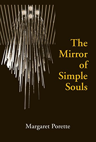 The Mirror of Simple Souls (ND Texts Medieval Culture): Margaret Porette
