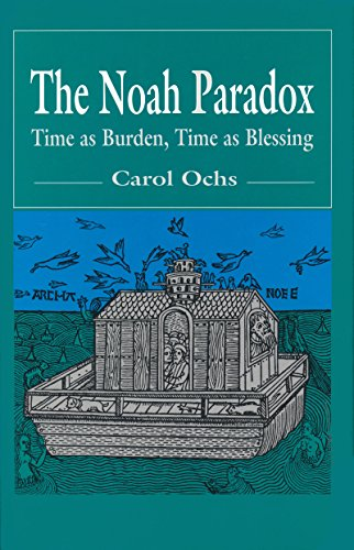 9780268014704: The Noah Paradox: Time As Burden, Time As Blessing