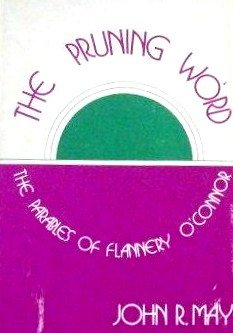 9780268015183: The Pruning Word: The Parables of Flannery O'Connor