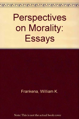 9780268015206: Perspectives on Morality: Essays by William Frankena