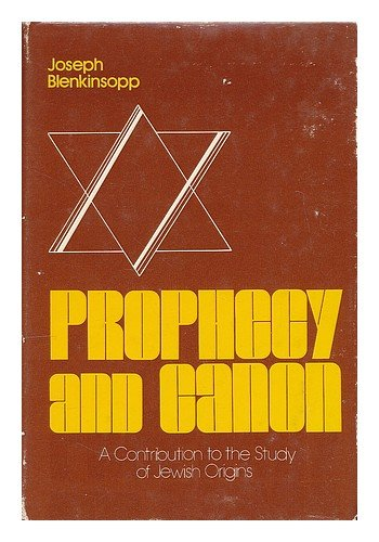 9780268015220: Prophecy and Canon: Contribution to the Study of Jewish Origins ([Studies of Judaism and Christianity in Antiquity])