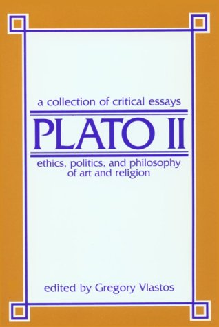9780268015312: Plato II: Ethics, Politics, and Philosophy of Art, Religion: A Collection of Critical Essays