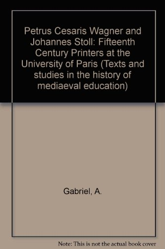 Petrus Cesaris Wagner and Johannes Stoll: Fifteenth Century Printers at the University of Paris (...