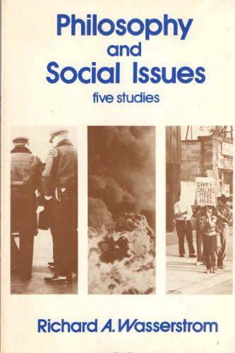 Philosophy and Social Issues: Five Studies: Wasserstrom, Richard A.