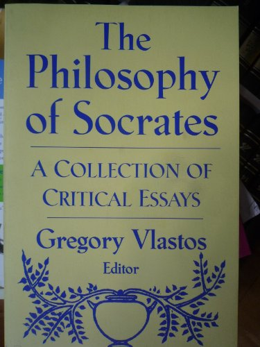 9780268015374: The Philosophy of Socrates: Collection of Critical Essays (Modern Studies in Philosophy)