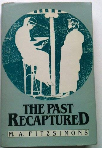 The past recaptured: Great historians and the: Fitzsimons, M. A