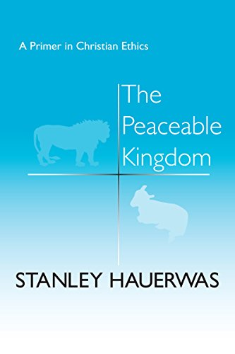 9780268015541: The Peaceable Kingdom: A Primer In Christian Ethics