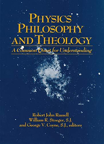 9780268015763: Physics, Philosophy, and Theology: A Common Quest for Understanding