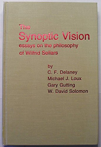 essay philosophy sellars synoptic vision wilfrid Sellars in 1963: philosophy is concerned with how things in the broadest  this  contact while keeping an eye on philosophy's distinctive role, which i will call an   1 this paper was prompted in large part by a conversation with maria  kronfeldner  synoptic philosophical viewpoint in some cases enables new  highly general.