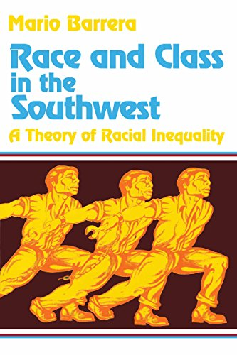 9780268016012: Race and Class in the Southwest: A Theory of Racial Inequality