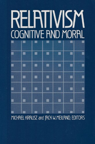 9780268016111: Relativism, Cognitive and Moral