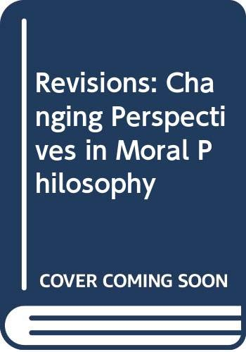 9780268016142: Revisions: Changing Perspectives in Moral Philosophy