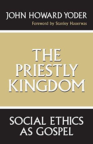 9780268016272: The Priestly Kingdom: Social Ethics As Gospel