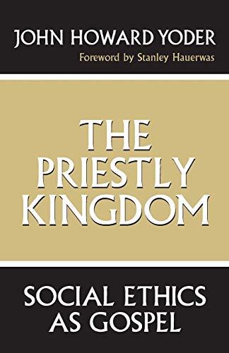 9780268016289: The Priestly Kingdom: Social Ethics As Gospel