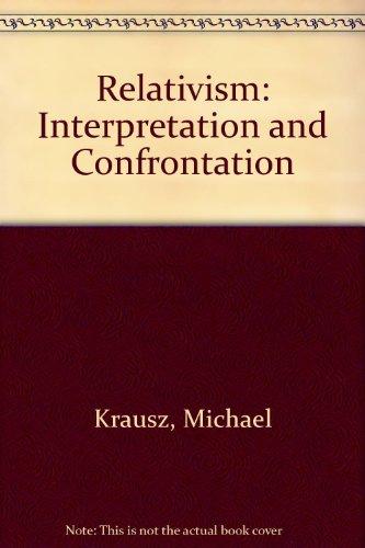 9780268016364: Relativism: Interpretation and Confrontation