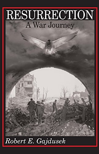 9780268016579: Resurrection : A War Journey : A Chronicle of Events During and Following the Attack on Fort Jeanne D'Arc at Metz, France, by F Company of the 379th Regiment of the
