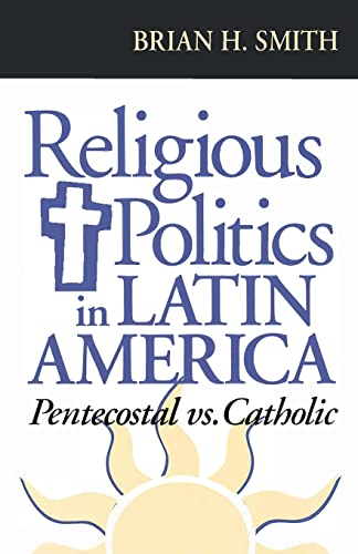 9780268016623: Religious Politics in Latin America, Pentecostal vs. Catholic (ND Kellogg Inst Int'l Studies)