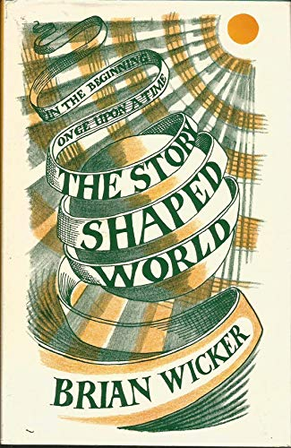 The Story - Shaped World: Fiction and Metaphysics - Some Variations on a Theme: Wicker, Brian