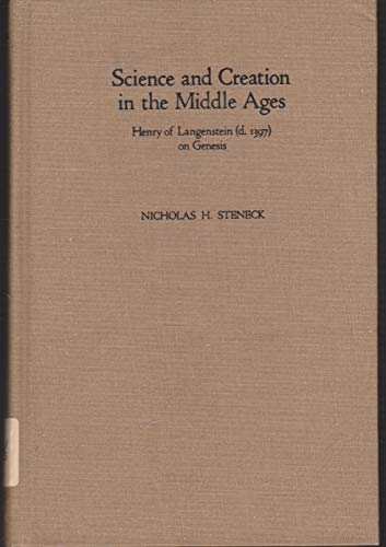 Science and Creation in the Middle Ages. Henry of Langenstein (d. 1397) on Genesis.: STENECK, ...