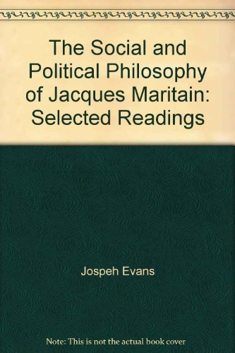 9780268016746: The Social and Political Philosophy of Jacques Maritain: Selected Readings