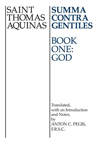 Summa Contra Gentiles Bk 1: Book One God: Thomas Aquinas