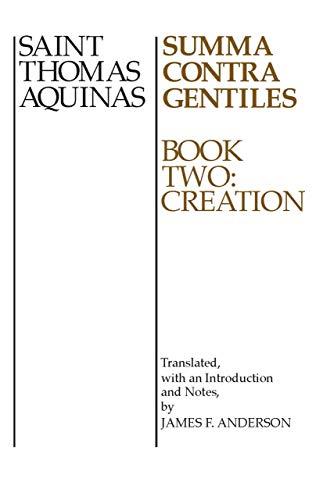 Summa Contra Gentiles: Creation v. 2 (0268016798) by Aquinas, Saint Thomas