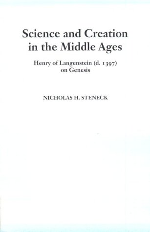 9780268016913: Science and Creation in the Middle Ages: Henry of Langenstein (d.1397) on Genesis