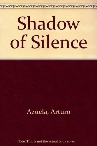 Shadows of Silence: Azuela, Arturo;Murray, Elena C.