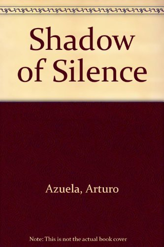 Shadows of Silence: Azuela, Arturo;Murray, Elena C.