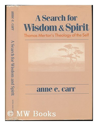9780268017279: A Search for Wisdom and Spirit: Thomas Merton's Theology of the Self