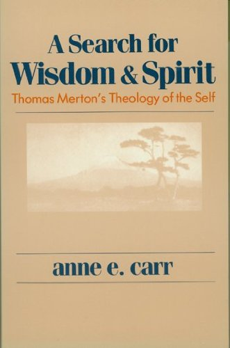 9780268017354: A Search for Wisdom and Spirit: Thomas Merton's Theology of the Self