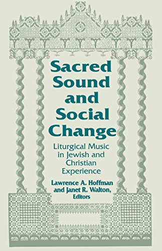 9780268017453: Sacred Sound and Social Change: Liturgical Music in Jewish and Christian Experience (Studies in Science and the Humanities from the Reilly Center)