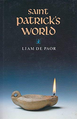 The Christian Culture of Ireland's Apostolic Age; Saint Patrick's World: De Paor, Liam