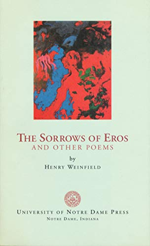 Sorrows of Eros Other Poems: Weinfield B.A. M.A., Professor Henry