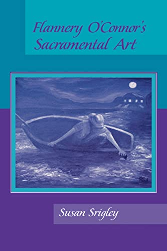 Flannery O Connor s Sacramental Art (Hardback): Susan Srigley