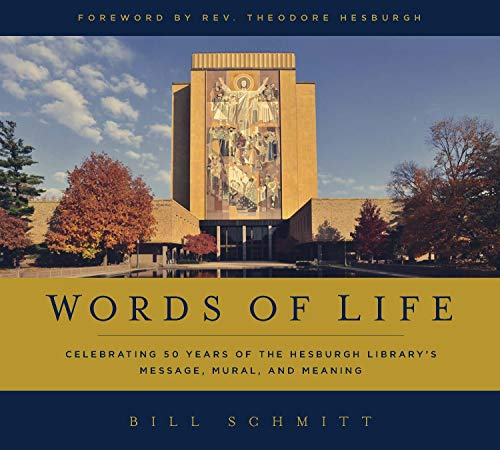 9780268017835: Words of Life: Celebrating 50 Years of the Hesburgh Library's Message, Mural, and Meaning