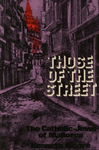9780268018368: Those Of The Street: The Catholic Jews of Mallorca