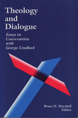 9780268018740: Theology and Dialogue: Essays in Conversation With George Lindbeck