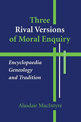 9780268018771: Three Rival Versions of Moral Enquiry: Encyclopaedia, Genealogy and Tradition
