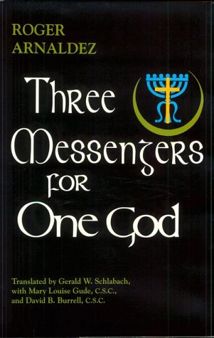 9780268018856: Three Messengers For One God