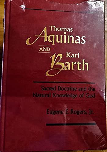 9780268018894: Thomas Aquinas and Karl Barth: Sacred Doctrine and the Natural Knowledge of God (REVISIONS)