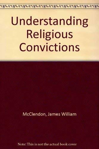 9780268019044: Understanding religious convictions