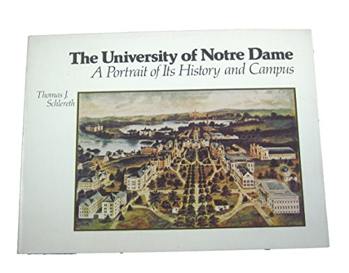 9780268019068: The University of Notre Dame: A Portrait of Its History and Campus