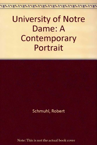 9780268019181: The University of Notre Dame: A Contemporary Portrait by Schmuhl, Robert