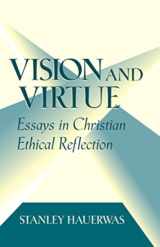 9780268019228: Vision And Virtue: Essays in Christian Ethical Reflection