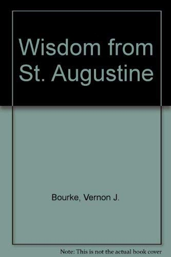 Wisdom from St. Augustine (0268019355) by Bourke, Vernon J.